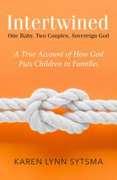 Intertwined - One Baby, Two Couples, Sovereign God