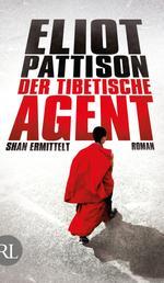 Der tibetische Agent - Shan ermittelt. Roman.
