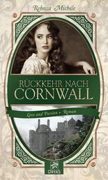 Rückkehr nach Cornwall - Eine Liebesgeschichte im Cornwall des 19. Jahrhunderts