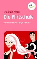 Christina Zacker: Die Flirtschule ★★★