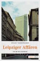 Sylke Tannhäuser: Leipziger Affären ★★★★