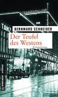 Bernward Schneider: Der Teufel des Westens ★★★