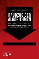 Hubert-Ralph Schmitt: Raubzug der Algorithmen ★★★