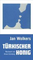 Jan Wolkers: Türkischer Honig