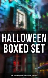 Halloween Boxed Set: 200+ Horror Classics & Supernatural Mysteries - Sweeney Todd, The Legend of Sleepy Hollow, The Haunted Hotel, Frankenstein, Dracula, The Horla…