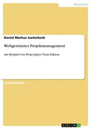 Webgestütztes Projektmanagement - Am Beispiel von Projectplace Team Edition