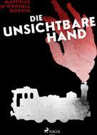 M. McDonnell Bodkin: Die unsichtbare Hand