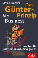Stefan Frädrich: Das Günter-Prinzip fürs Business ★★★