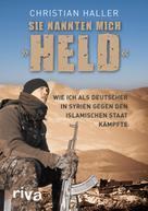 """Christian Haller: Sie nannten mich """"Held"""" ★★★★"""