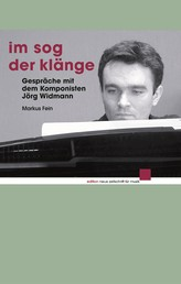 Im Sog der Klänge - Gespräche mit dem Komponisten Jörg Widmann