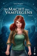 Lena Wagner: Die Macht des Vampirgens (Band 2) ★★★★