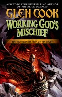 Glen Cook: Working God's Mischief
