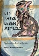 Brigitte Klotzsch: Ein Katzenleben mit Lili