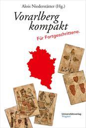 Vorarlberg kompakt - Für Fortgeschrittene
