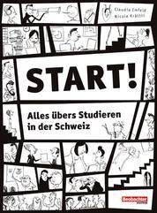 Start! - Alles übers Studieren in der Schweiz