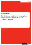 Andreas Bocek: Die Konferenz von Locarno im Spiegel der demokratischen Öffentlichkeit der Weimarer Republik
