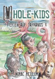 Ferien auf Tarkanus X - [W]HOLE-Kids