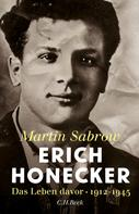 Martin Sabrow: Erich Honecker