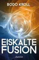 Bodo Kroll: Eiskalte Fusion ★★★