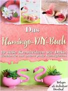 Kathleen Lassak: Das Flamingo-DIY-Buch