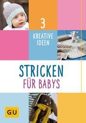 Stricken für Babys - 3 kreative Ideen
