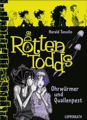 Die Rottentodds - Band 4 - Ohrwürmer und Quallenpest