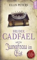 Ellis Peters: Bruder Cadfael und die Jungfrau im Eis ★★★★★