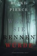 Blake Pierce: Wenn Sie Rennen Würde (Ein Kate Wise Mystery – Buch 3) ★★★★★