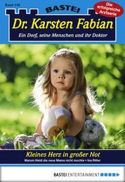 Dr. Karsten Fabian - Folge 156 - Kleines Herz in großer Not