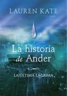 Lauren Kate: La historia de Ander (La última lágrima 0)
