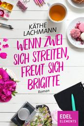 Wenn zwei sich streiten, freut sich Brigitte - Roman