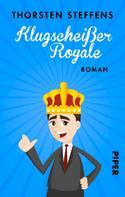 Thorsten Steffens: Klugscheißer Royale ★★★★