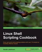 Sarath Lakshman: Linux Shell Scripting Cookbook