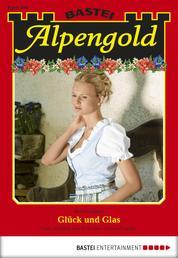 Alpengold - Folge 190 - Glück und Glas