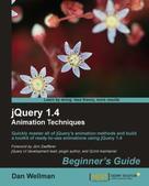 Dan Wellman: jQuery 1.4 Animation Techniques Beginner's Guide