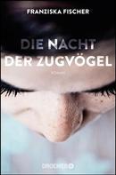 Franziska Fischer: Die Nacht der Zugvögel ★★★★★