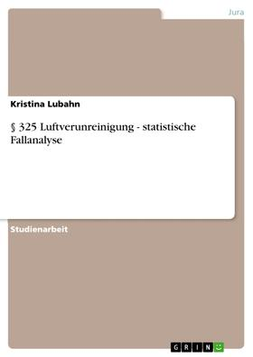 § 325 Luftverunreinigung - statistische Fallanalyse