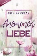Adelina Zwaan: Anemonen Liebe