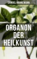 Samuel Hahnemann: Organon der Heilkunst