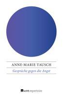 Anne-Marie Tausch: Gespräche gegen die Angst ★★