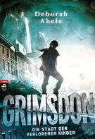 Deborah Abela: Grimsdon - Die Stadt der verlorenen Kinder ★★★★
