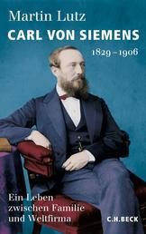 Carl von Siemens - 1829-1906