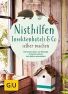 Helga Hofmann: Nisthilfen, Insektenhotels & Co selbermachen ★★★★★