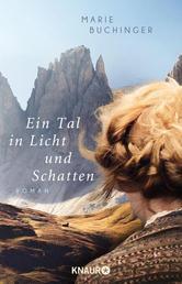 Ein Tal in Licht und Schatten - Roman