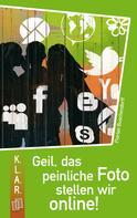 Florian Buschendorff: K.L.A.R. Taschenbuch: Geil, das peinliche Foto stellen wir online! ★★★★★