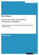 Anne Schwarz: Jenseits des Guten und Schönen. Unbequeme Denkmäler