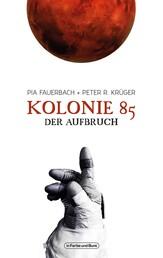 Kolonie 85 – Der Aufbruch