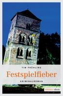 Tim Frühling: Festspielfieber ★★★★
