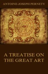 A Treatise On The Great Art - Illustrated Edition