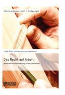 Torsten Scholz: Das Recht auf Arbeit. Menschen mit Behinderung in der Arbeitswelt ★★★★★